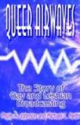 Download Queer Airwaves: The Story of Gay and Lesbian Broadcasting: The Story of Gay and Lesbian Broadcasting pdf / epub books