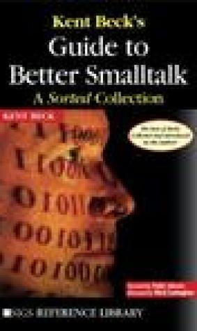 Kent Beck's Guide to Better SmallTalk: A Sorted Collection