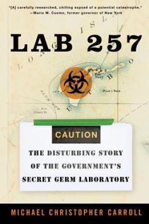 Reading books Lab 257: The Disturbing Story of the Government's Secret Germ Laboratory