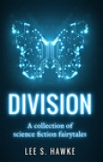 Download Division: A Collection of Science Fiction Fairytales books