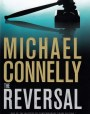 The Reversal (Harry Bosch, #16; Mickey Haller, #3; Harry Bosch Universe, #22)