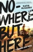 Download Nowhere But Here (Thunder Road, #1) books