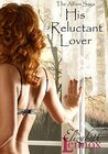 His Reluctant Lover (The Alfieri Saga, #3)