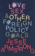 Download Love, Sex and Other Foreign Policy Goals pdf / epub books