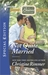 Not Quite Married (The Bravos of Justice Creek #1)