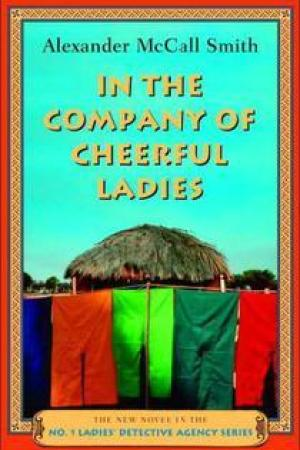 read online In the Company of Cheerful Ladies (No. 1 Ladies' Detective Agency, #6)