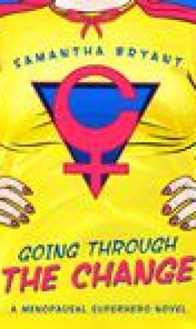 Going Through The Change (Menopausal Superheroes, #1)