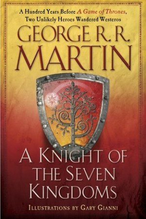 A Knight of the Seven Kingdoms The Tales of Dunk and Egg