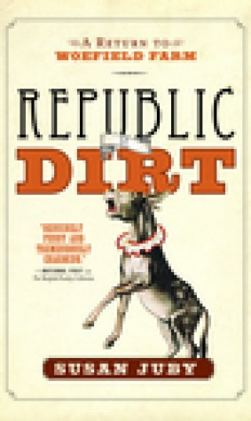 Republic Of Dirt : A Return to Woefield Farm (Woefield, #2)