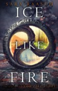 Download Ice Like Fire (Snow Like Ashes, #2) books