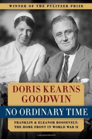 Reading books No Ordinary Time: Franklin and Eleanor Roosevelt: The Home Front in World War II