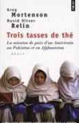 Download Trois Tasses De The: Las Mission De Paix D'un Americain Au Pakistan Et En Afghanistan pdf / epub books