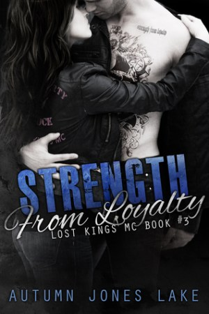 read online Strength from Loyalty (Lost Kings MC, #3)