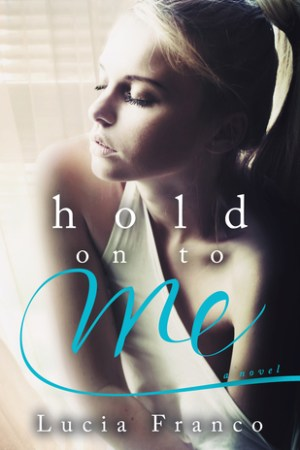Reading books Hold On to Me (All or Nothing, #2)