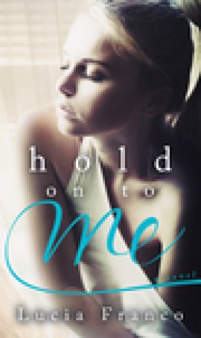 Hold On to Me (All or Nothing, #2)