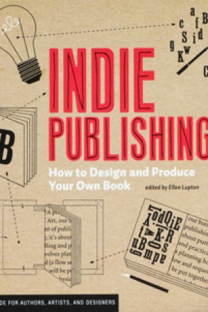Reading books Indie Publishing: How to Design and Publish Your Own Book