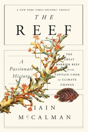 Reading books The Reef: A Passionate History: The Great Barrier Reef from Captain Cook to Climate Change