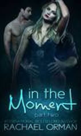 In The Moment: Part Two (Moments, #2)