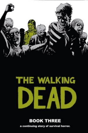 Reading books The Walking Dead, Book Three (The Walking Dead #25-36)