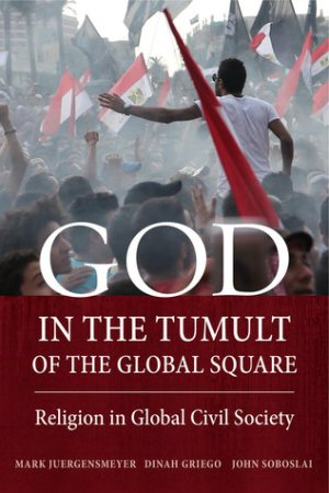 Reading books God in the Tumult of the Global Square: Religion in Global Civil Society
