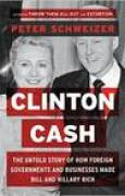 Download Clinton Cash: The Untold Story of How and Why Foreign Governments and Businesses Helped Make Bill and Hillary Rich pdf / epub books