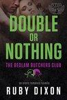 Double Or Nothing (Bedlam Butchers MC, #5)