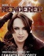 Rendered (Irrevocable, #1)