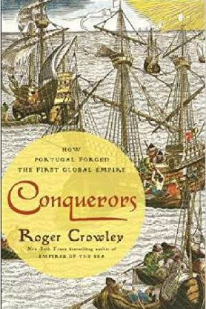 Reading books Conquerors: How Portugal Forged the First Global Empire