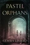 Pastel Orphans