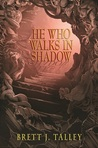 Download He Who Walks in Shadow