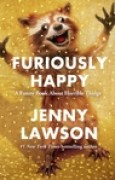 Download Furiously Happy: A Funny Book About Horrible Things books