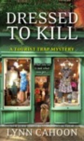 Dressed to Kill (A Tourist Trap Mystery, #4)