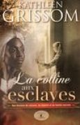 Download La colline aux esclaves books