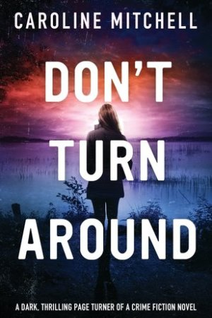 Reading books Don't Turn Around (Detective Jennifer Knight, #1)