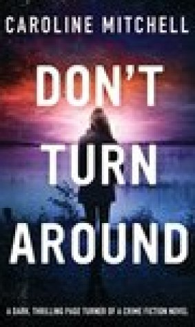 Don't Turn Around (Detective Jennifer Knight, #1)