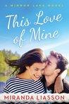 This Love of Mine (Mirror Lake, #2)