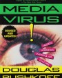Media Virus!: Hidden Agendas in Popular Culture