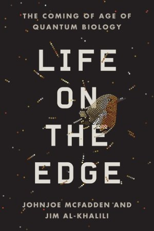 Reading books Life on the Edge: The Coming of Age of Quantum Biology