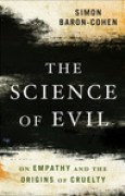 Download The Science of Evil: On Empathy and the Origins of Cruelty pdf / epub books