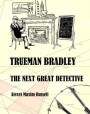 Trueman Bradley - The Next Great Detective