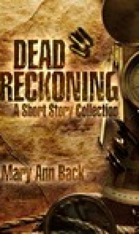 Dead Reckoning A Short Story Collection