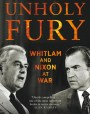 Unholy Fury: Whitlam and Nixon at War