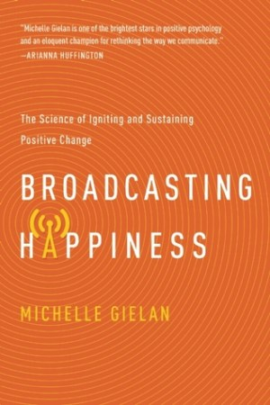 Reading books Broadcasting Happiness: The Science of Spreading Positivity and Creating a Spiral of Success