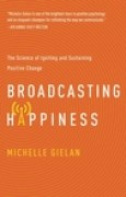 Download Broadcasting Happiness: The Science of Spreading Positivity and Creating a Spiral of Success books