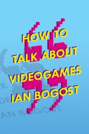 Reading books How to Talk about Videogames