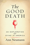The Good Death: An Exploration of Dying in America