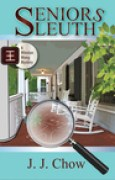 Download Seniors Sleuth (Winston Wong Cozy Mystery, #1) pdf / epub books