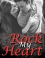Rock My Heart (Luminescent Juliet, #4)