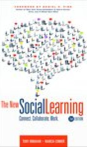 The New Social Learning: Connect, Collaborate, Work (2nd Edition)