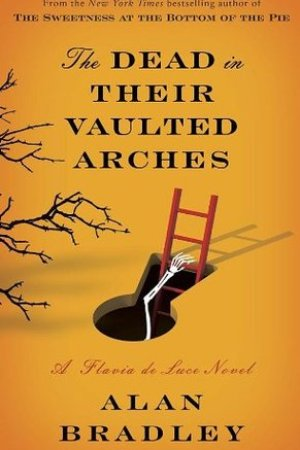 read online The Dead in Their Vaulted Arches (Flavia de Luce, #6)